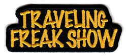 Embroidered Traveling Freak Show Patch