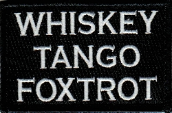 Tactical Whiskey Tango Foxtrot Black/White Patch