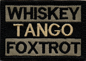 Tactical hook & loop Morale Whiskey Tango Foxtrot Patch