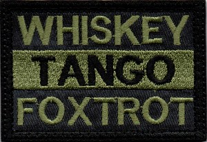 Tactical Whiskey Tango Foxtrot Patch